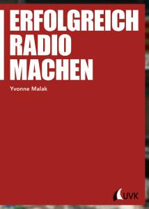 UVK_GR_ErfolgreichRadioMachen_Malak_Umschlag_150327.indd