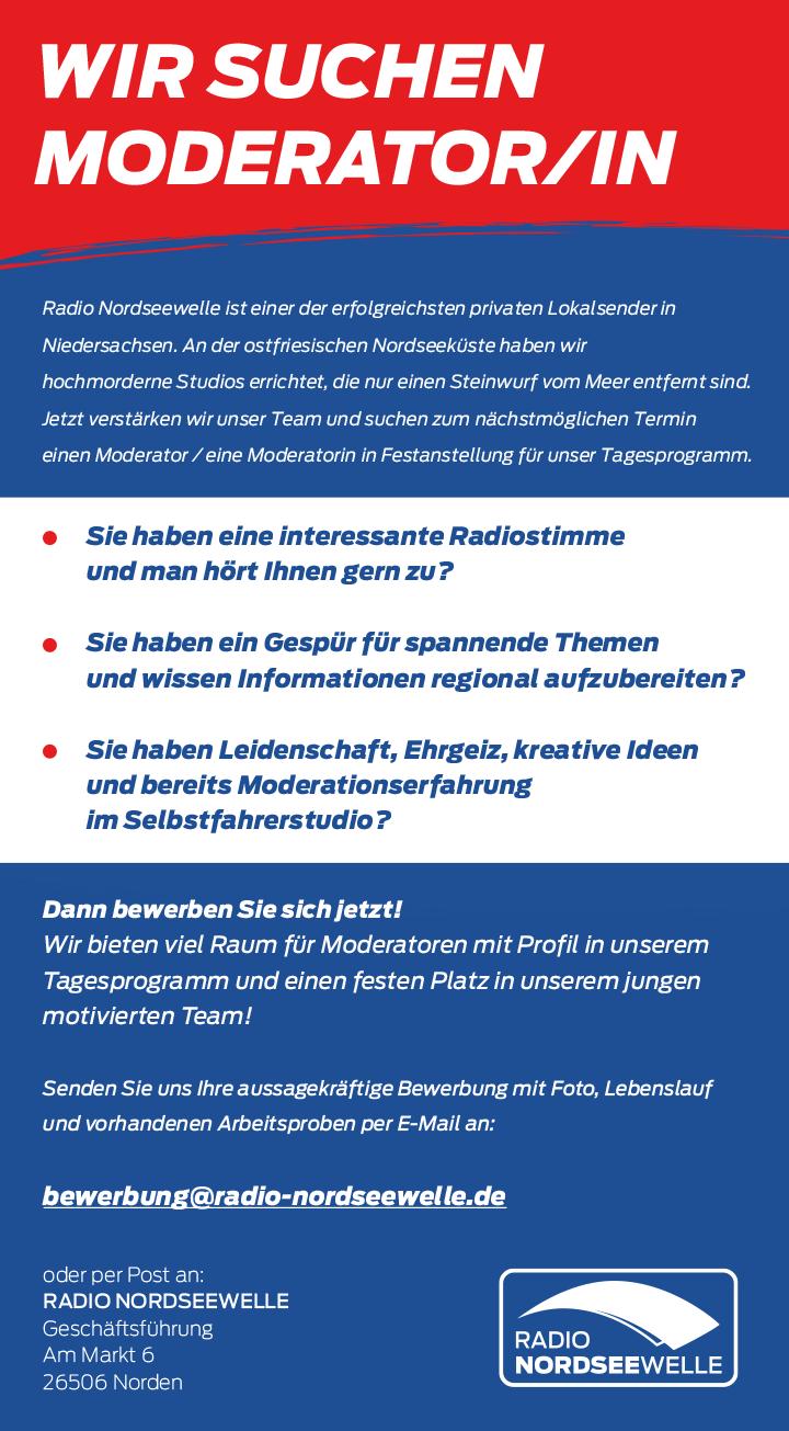 Radio Nordseewelle ist einer der erfolgreichsten privaten Lokalsender in Niedersachsen. An der ostfriesischen Nordseeküste haben wir hochmorderne Studios errichtet, die nur einen Steinwurf vom Meer entfernt sind. Jetzt verstärken wir unser Team und suchen zum nächstmöglichen Termin ein/e Moderator/in in Festanstellung für unser Tagesprogramm.