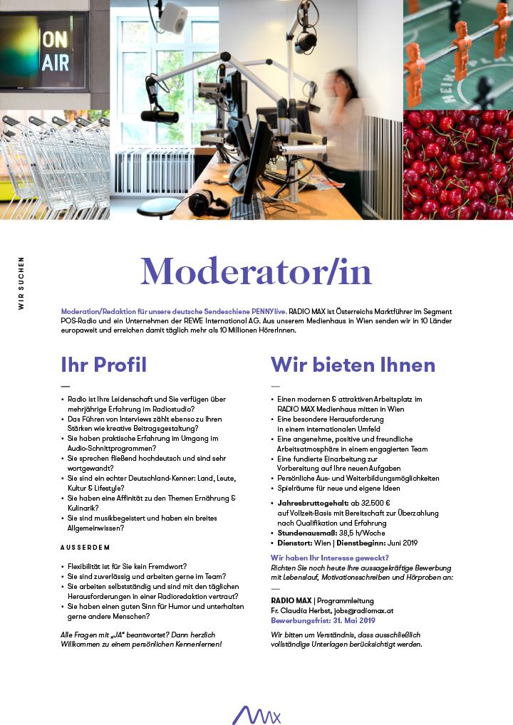 Moderation/Redaktion für unsere deutsche Sendeschiene PENNYlive. RADIO MAX ist Österreichs Marktführer im Segment POS-Radio und ein Unternehmen der REWE International AG. Aus unserem Medienhaus in Wien senden wir in 10 Länder europaweit und erreichen damit täglich mehr als 10 Millionen HörerInnen.